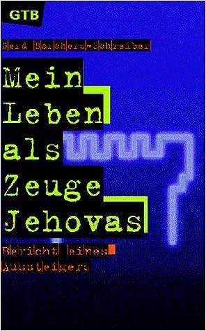 Mein Leben Als Zeuge Jehovas Amazonde Gerd Borchers Schreiber