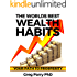 Millionaire Mind: The Worlds Best Wealth Habits: Your Path to Prosperity, Financial Freedom, Wealth Secrets, Millionaire Mind, Get Rich Now