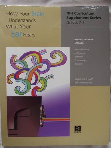 How Your Brain Understands What Your Ears Hear NIH Curriculum Supplement Series Grades 7-8 ebook