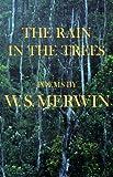 Rain in the Trees, W. S. Merwin, 0394758587