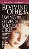 Reviving Ophelia, Mary Pipher, 0345418786