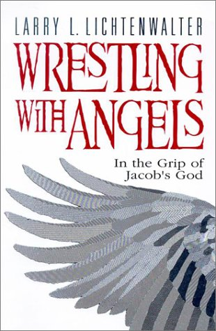 (Wrestling with Angels: In the Grip of Jacob's God)
