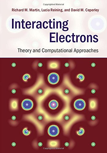 Interacting Electrons: Theory and Computational Approaches