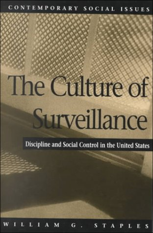 The Culture of Surveillance: Discipline and Social Control in the United States (Contemporary Social Issues Series)