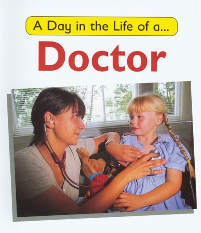 A Doctor (A Day in the Life of a...)