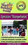 """Search : Team Building inside n°0: Ejercicios """"Rompehielos"""": ¡Crea y vive el espíritu del equipo! (Spanish Edition)"""