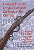 Cosmopolitan and Gwyn and Campbell Carbines of the Civil War, Thomas Rentschler, 0917218930