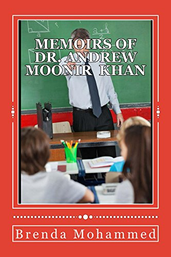 Memoirs of Dr. Andrew Moonir Khan: Journey of an Educator