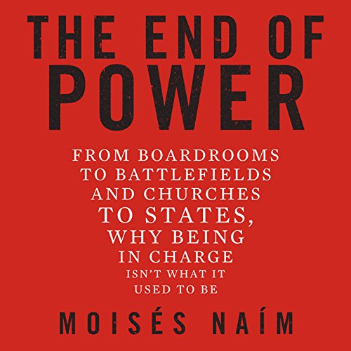 Pdf Science The End of Power: From Boardrooms to Battlefields and Churches to States, Why Being in Charge Isn't What It Used to Be