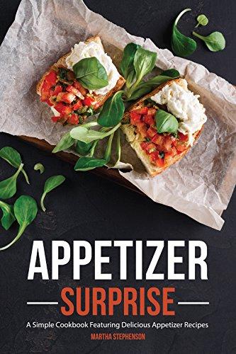 Appetizer Surprise: A Simple Cookbook Featuring Delicious Appetizer Recipes (Thanksgiving Appetizer Recipe)