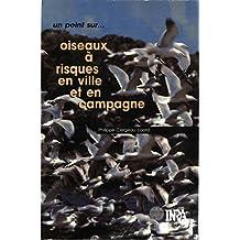 Oiseaux à risques en ville et en campagne (Un point sur...)