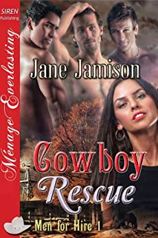 Cowboy Rescue [Men for Hire 1] (Siren Publishing Menage Everlasting) by [Jamison, Jane]