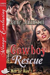Cowboy Rescue [Men for Hire 1] (Siren Publishing Menage Everlasting)