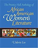 The Prentice Hall Anthology of African American Women's Literature 1st Edition
