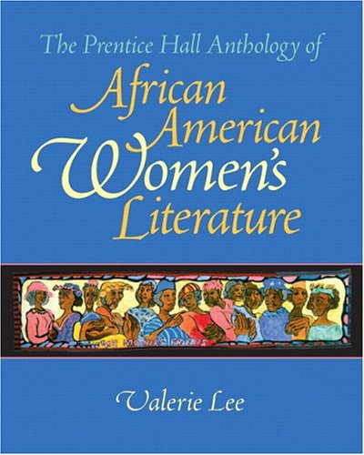 The Prentice Hall Anthology of African American Women's Literature