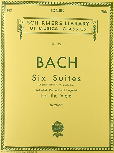 SIX (6) SUITES FOR UNACCOMPANIED VIOLA ORIGINALLY FOR VIOLONCELLO (Schirmer Library of Classics)