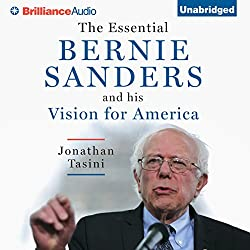 The Essential Bernie Sanders and His Vision for America