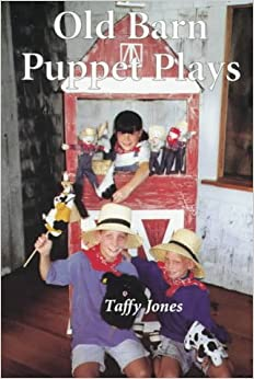 Old Barn Puppet Plays: Seven Plans for 10-Minute Puppetry Experiences for Children 5-8 PDF Download