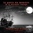 La porte du monstre / Le dernier voyage   Livre audio Auteur(s) : William Hodgson Narrateur(s) : Patrick Blandin
