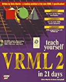 Teach Yourself VRML 2.0 in 21 Days, Jeffrey Sonstein, 1575211939