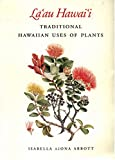 La'au Hawaii : Traditional Hawaiian Uses of Plants, Abbott, Isabella A., 0930897625