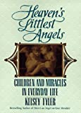 img - for Heaven's littlest angels: children and miracles in everyday book / textbook / text book