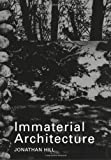 Immaterial Architecture, Jonathan Hill, 0415363241