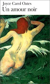 Un amour noir, Oates, Joyce Carol