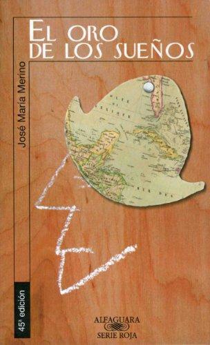 El oro de los sueños (Spanish Edition) by [Merino, José María]