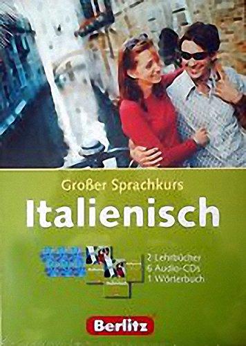 Berlitz Grosse Sprachkurse. Das umfangreiche Kurspaket zum Sprachenlernen / Berlitz Grosse Sprachkurse. Das umfangreiche Kurspaket zum Sprachenlernen: Italienisch