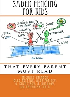 Saber Fencing for Kids 2nd Edition: that every parent must read