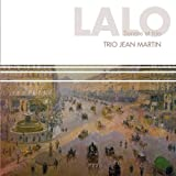 Lalo: Sonate for Violin and Piano Op 12 and Trio Op 26