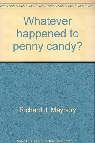 - Whatever happened to penny candy?: For students, business people, and investors : a fast, clear, and fun explanation of the economics you need for success in your career, business, and investments