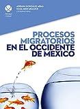 img - for Procesos migratorios en el occidente de M xico (Spanish Edition) book / textbook / text book