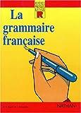 La Grammaire Francaise : Les Reperes Pratiques Nathan, Bayol, M. and Bavencoffe, M., 2091767905