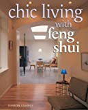 Chic Living with Feng Shui, Sharon Stasney and Sterling Publishing Company Staff, 1402717458