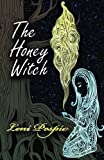 The Honey Witch (The Clandestine Enchanters) (Volume 1)
