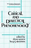 Critical and Dialectical Phenomenology, Donn Welton, 0887064752