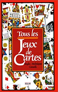 Tous les jeux de cartes par Frank Lohéac-Ammoun