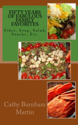 Download Fifty Years of Fabulous Family Favorites: Sides, Soup, Salad, Snacks, Etc. PDF