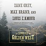 Stories of the Golden West, Book 7 | Jon Tuska,Louis L'Amour,Zane Grey,Max Brand