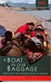 A Boat In Our Baggage: Around the World with a Kayak