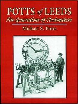 Book Potts of Leeds: Five Generations of Clockmakers