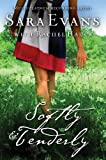 Softly and Tenderly (A Songbird Novel Book 2)
