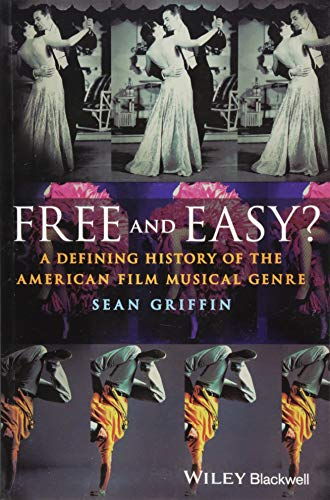 Free and Easy?: A Defining History of the American Film Musical Genre]()