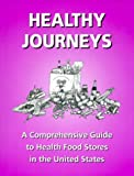 img - for Healthy Journeys : A Comprehensive Guide to Health Food Stores in the United States book / textbook / text book