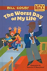 The Worst Day of My Life (Little Bill Books for Beginning Readers (Pb))
