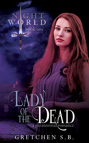 Amazon lady of the dead night world series book 1 ebook lady of the dead night world series book 1 by s b gretchen fandeluxe Epub