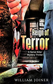 Reign of Terror: A Serial Killer Mystery Thriller (Elgie Reynolds and Associates, Private Investigators Book 1) by [Joiner, William]