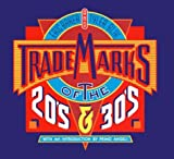 Trademarks of the `20s and `30s, Eric Baker and Tyler Blik, 0877013608